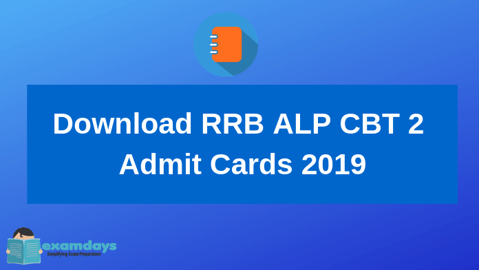 Download RRB ALP CBT 2 Admit Cards 2019